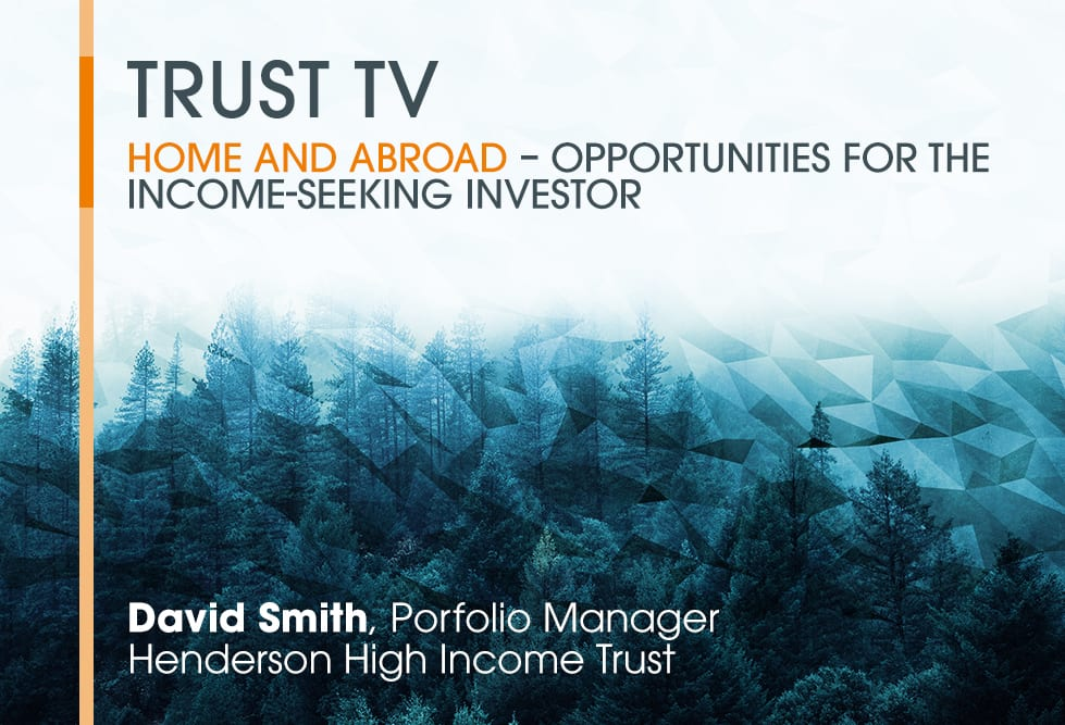 Trust TV Highlights with David Smith – opportunities for the income-seeking investor