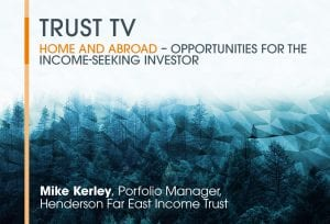 Trust TV Highlights with Mike Kerley – opportunities for the income-seeking investor