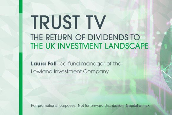Trust TV: The return of dividends to the UK investment landscape