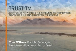 Trust TV: Value investing in Europe with Henderson European Focus Trust