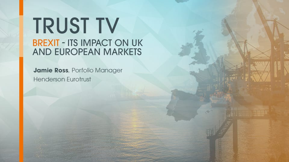 Trust TV: Brexit – its impact on UK markets with Jamie Ross