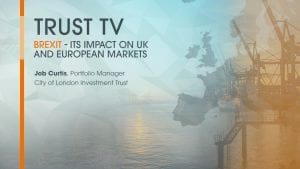 Trust TV: Brexit – its impact on UK markets with Job Curtis